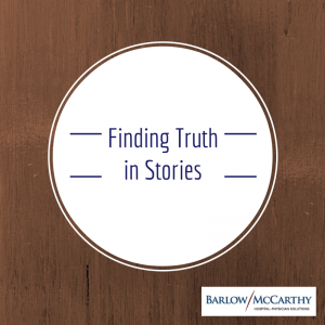 Finding Truth in Stories in Physician Recruitment