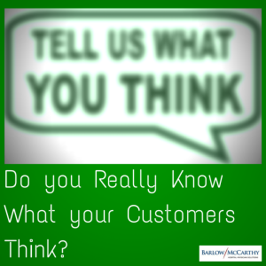 Do you Really Know What your Customers