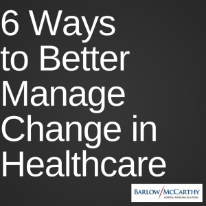 6 Ways to Better Manage Change in