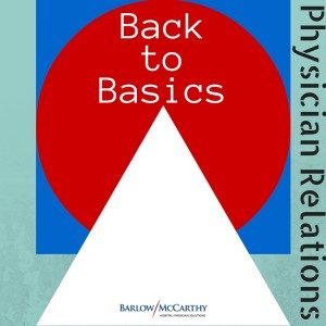 Physician Relations- back to basics