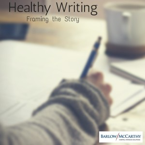 Healthy Writing- Framing the Story