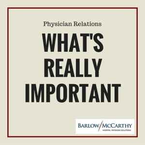 Physician Relations- What's Really Important