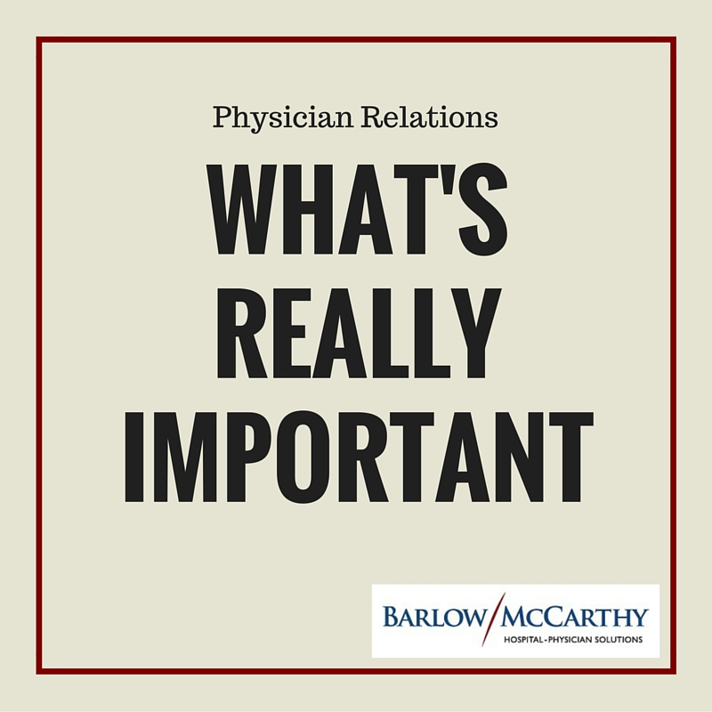physician relations what s really important barlow