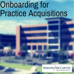 onboarding for practice acquisitions