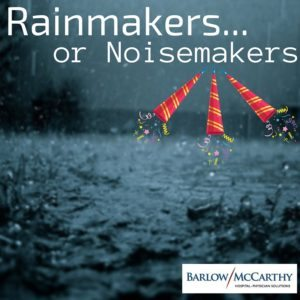 Physician Relations Rainmakers... or noisemakers