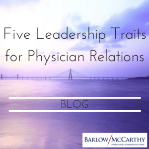 five-leadership-traits-for-physician-relations-1